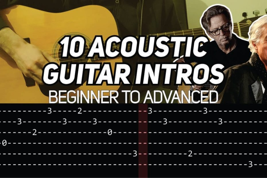 10 BEGINNER TO ADVANCED ACOUSTIC GUITAR INTROS (WITH TAB)