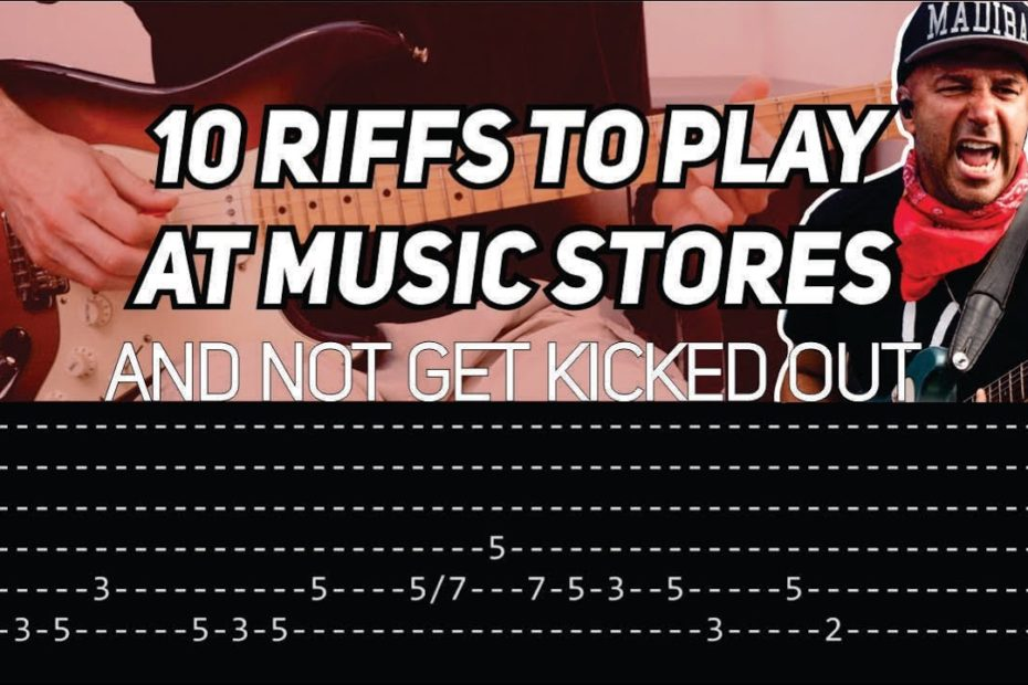 10 Easy Guitar Riffs to Play at Music Stores and NOT Get Kicked Out (WITH TAB)