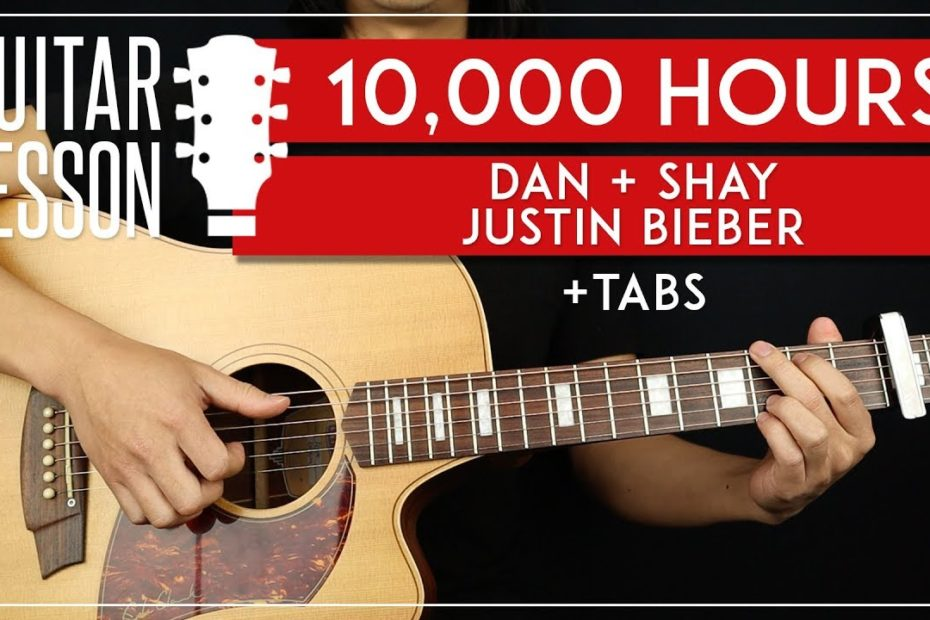 10000 Hours Guitar Tutorial   Day + Shay Justin Bieber Guitar Lesson |Chords + TAB|
