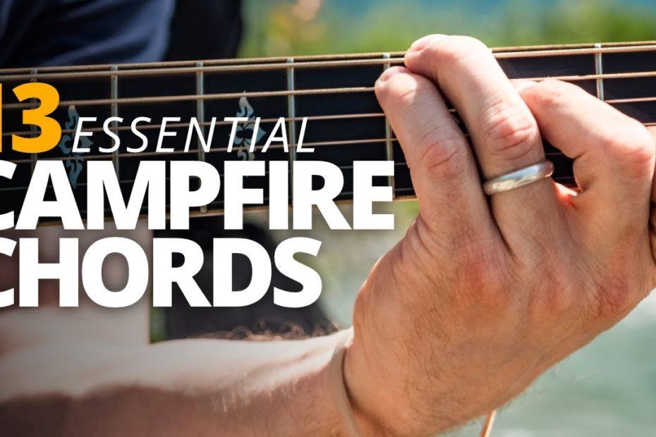 13 Essential Campfire Chords - Campfire Guitarist Quick-Start Series #1