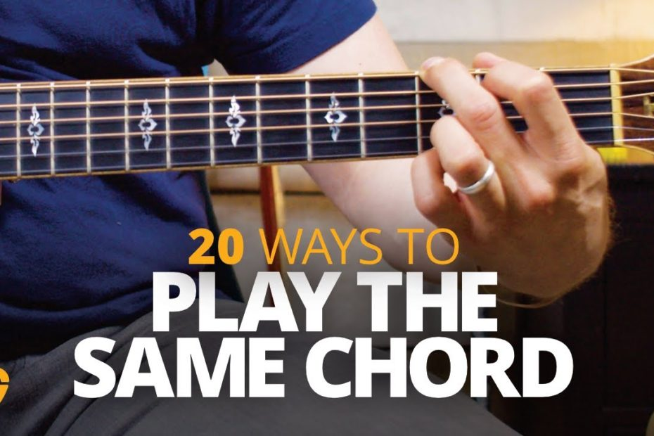 20 Ways To Play The Same Guitar Chord