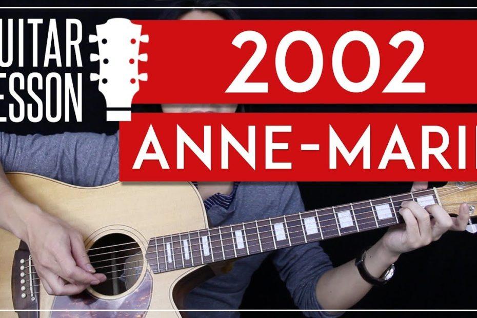 2002 Guitar Tutorial - Anne-Marie Guitar Lesson   |No Capo + Tabs + Chords + Guitar Cover|
