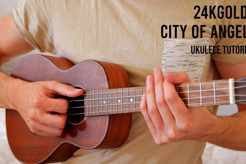 24KGoldn – CITY OF ANGELS EASY Ukulele Tutorial With Chords / Lyrics