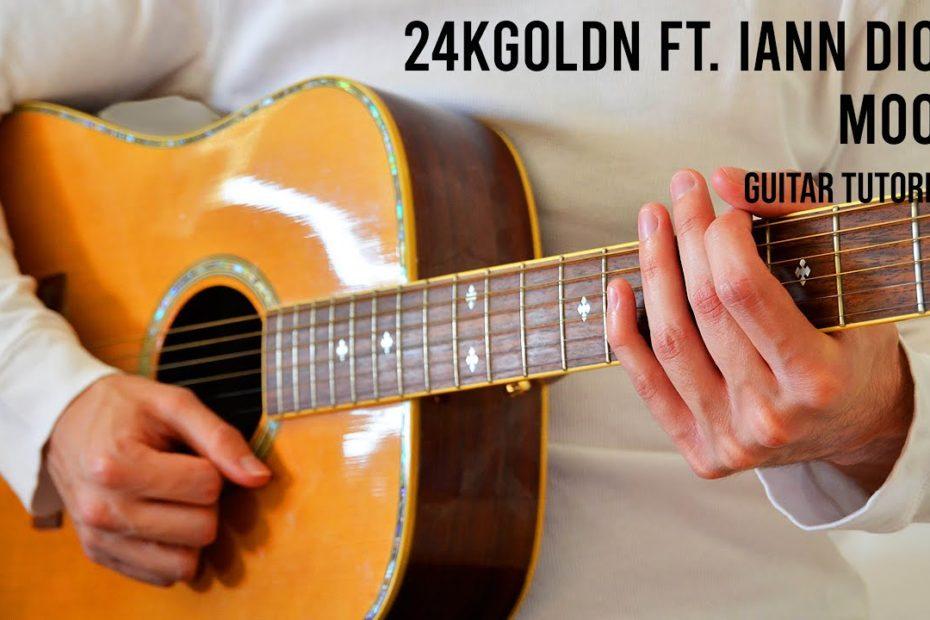 24kGoldn - Mood ft. Iann Dior EASY Guitar Tutorial With Chords / Lyrics