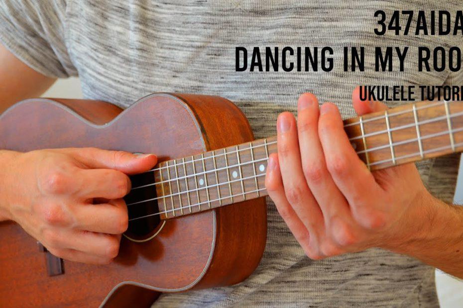 347aidan – Dancing In My Room EASY Ukulele Tutorial With Chords / Lyrics