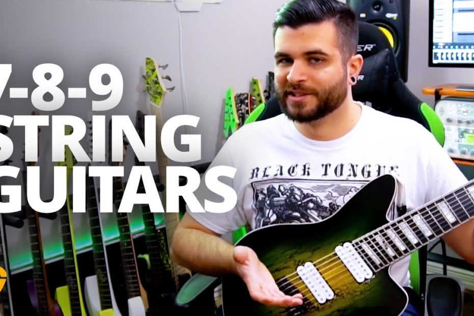 7-String, 8-String, & 9-String Guitars 101 - Extended Range Guitar Lesson
