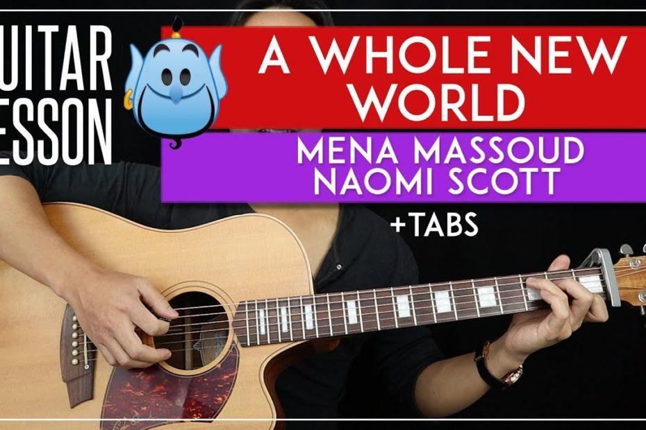 A Whole New World Guitar Tutorial  Aladdin Mena Massoud & Naomi Scott Guitar Lesson |No Capo + TAB|
