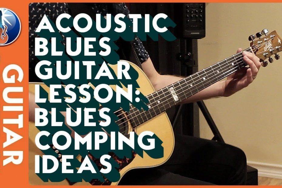 Acoustic Blues Guitar Lesson - Blues Comping Ideas