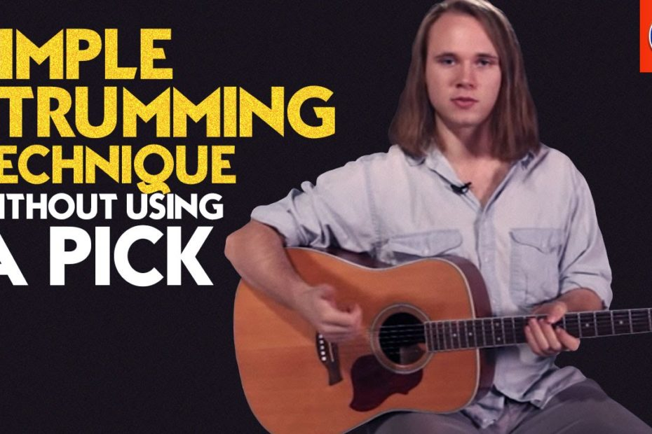 Acoustic Guitar Picking Exercises - Simple Strumming Technique Without Using a Pick