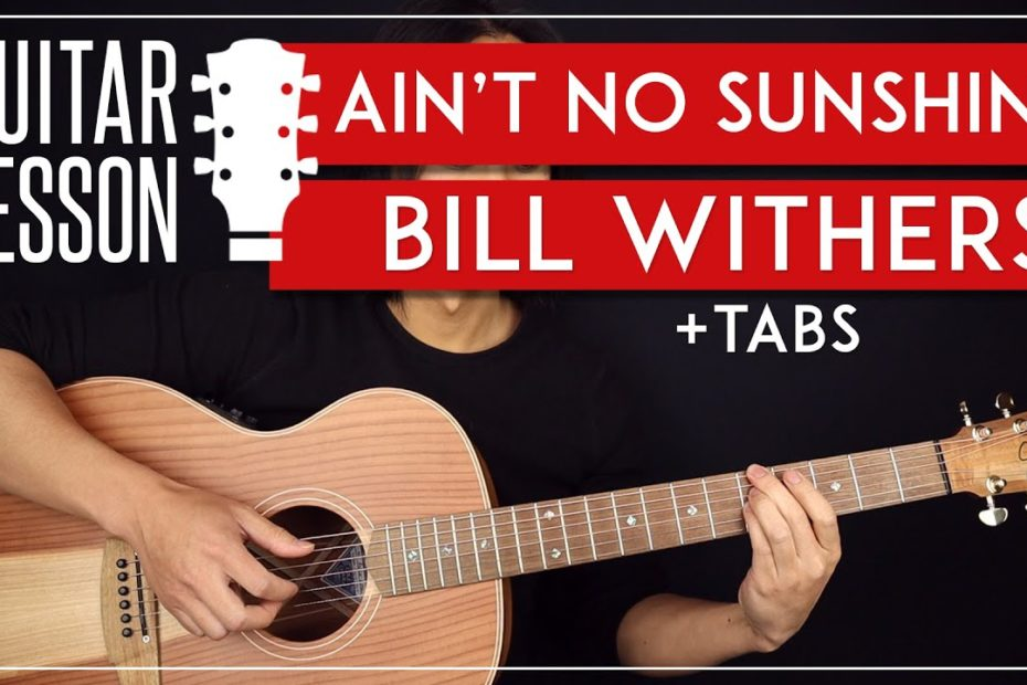 Ain't No Sunshine Guitar Tutorial   Bill Withers Guitar Lesson |Fingerpicking + TAB|