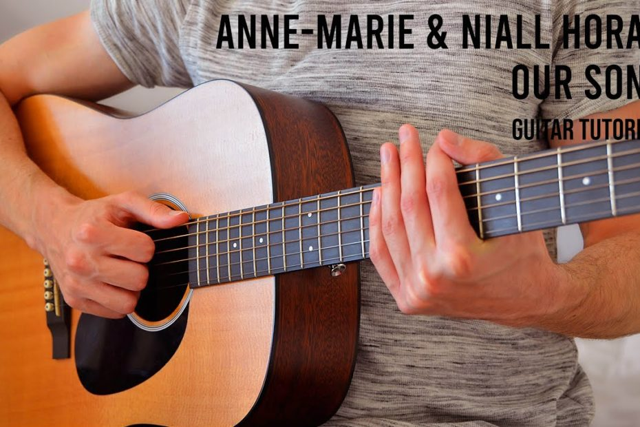 Anne Marie & Niall Horan - Our Song EASY Guitar Tutorial With Chords / Lyrics