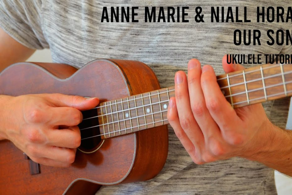 Anne Marie & Niall Horan - Our Song EASY Ukulele Tutorial With Chords / Lyrics