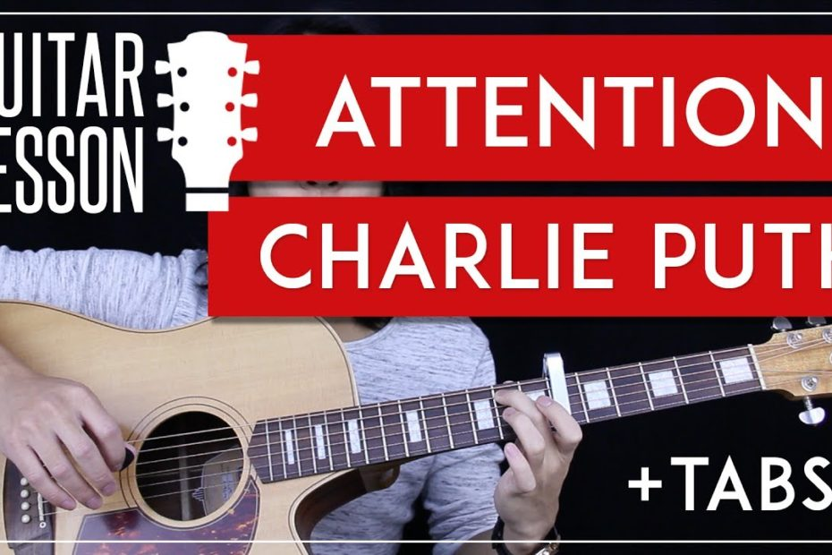 Attention Guitar Tutorial - Charlie Puth Guitar Lesson    Easy Chords + Tabs + Guitar Cover 
