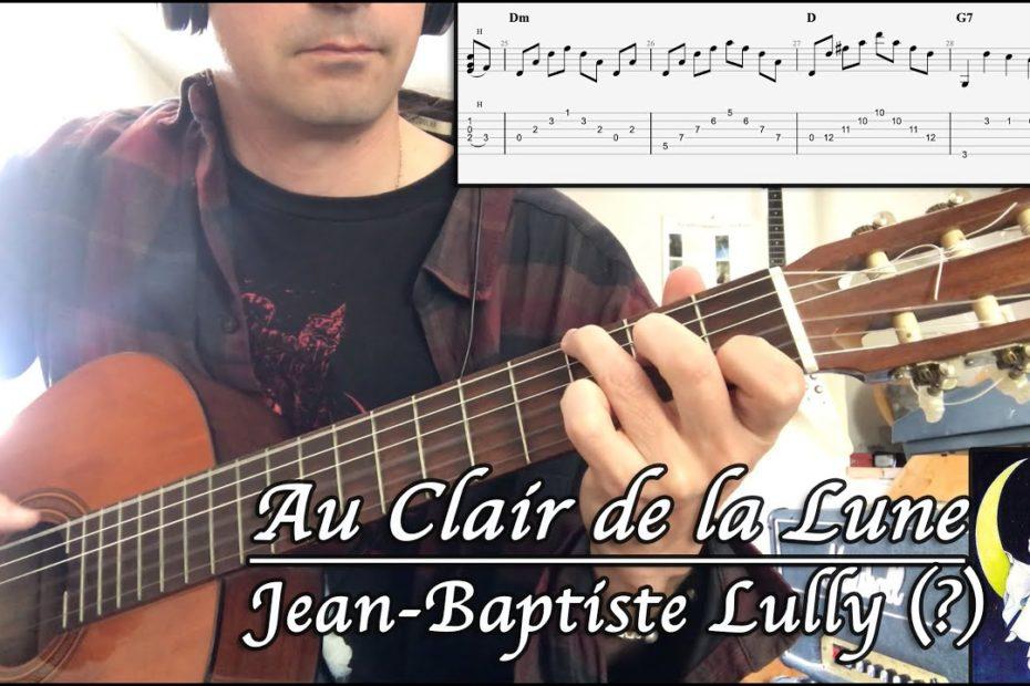 Au Clair De La Lune (Original) - Jean-Baptiste Lully (?) Cover + TAB