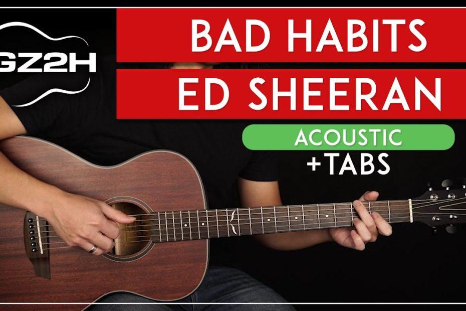 Bad Habits Acoustic Guitar Tutorial Ed Sheeran Guitar Lesson |Fingerpicking|