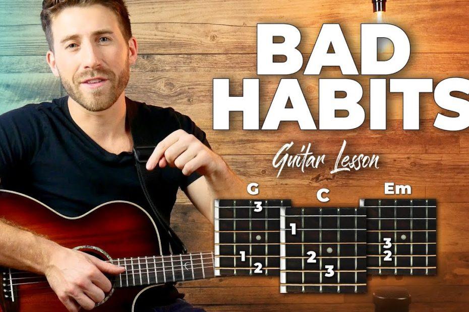 Bad Habits Guitar Tutorial - Ed Sheeran Guitar Lesson (easy Chords)