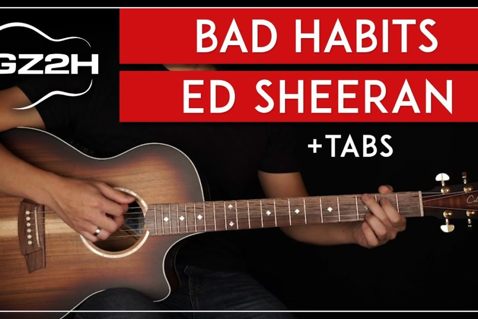 Bad Habits Guitar Tutorial Ed Sheeran Guitar Lesson |No Capo + Strumming + Fingerpicking|