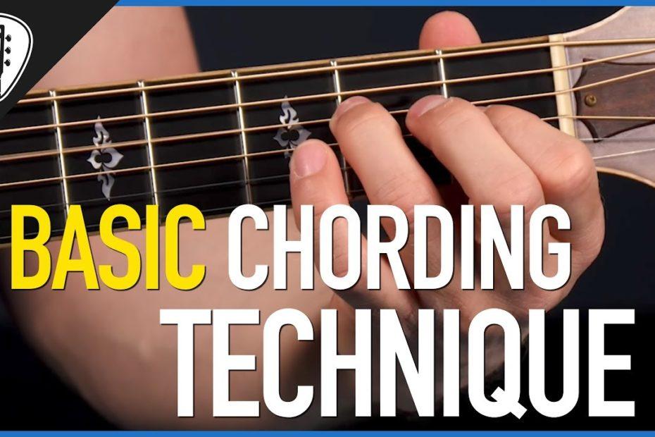 Basic Chording Technique For Guitar - Free Guitar Lesson