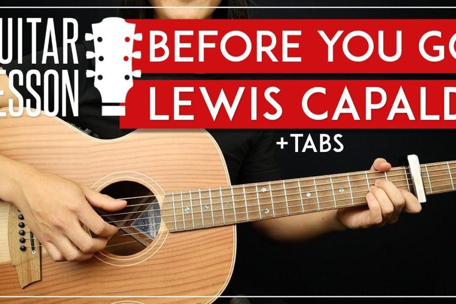 Before You Go Guitar Tutorial   Lewis Capaldi Guitar Lesson |Fingerpicking + TAB|