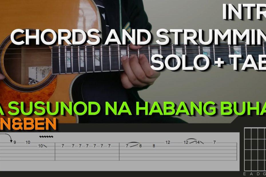 Ben&Ben - Sa Susunod Na Habang Buhay Guitar Tutorial [INTRO, SOLO CHORDS AND STRUMMING + TABS]
