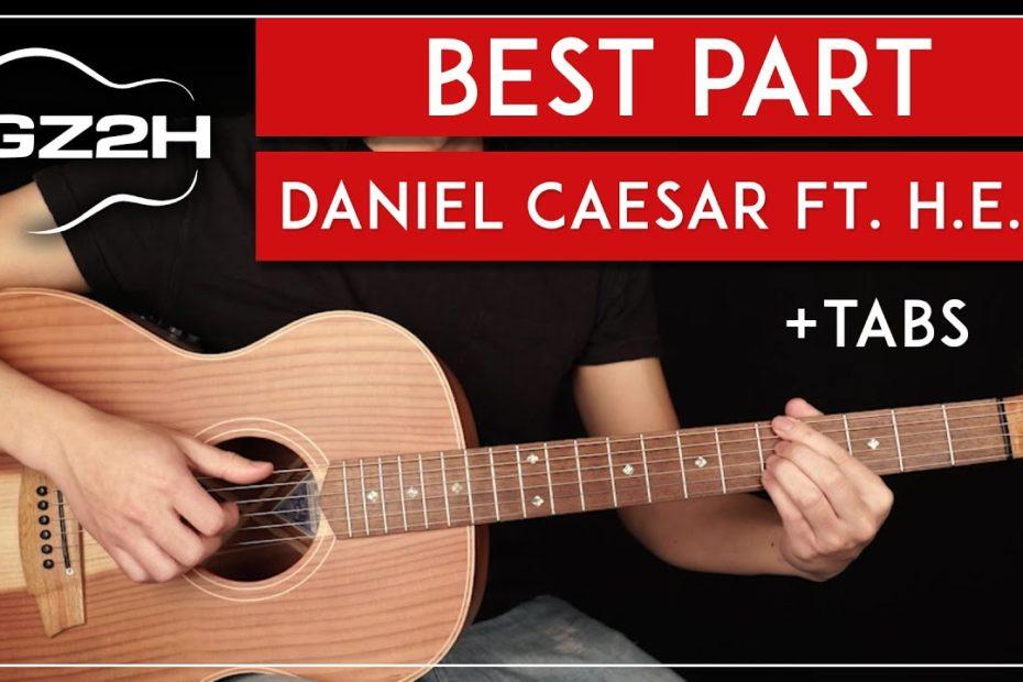 Best Part Guitar Tutorial Daniel Caesar Feat  H.E.R Guitar Lesson |Easy Fingerpicking + TAB|