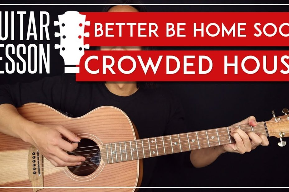 Better Be Home Soon Guitar Tutorial  Crowded House Guitar Lesson |Easy Chords|