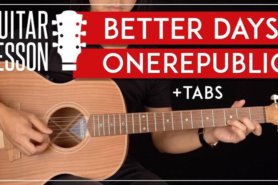 Better Days Guitar Tutorial    OneRepublic Guitar Lesson  Riff + Chords + TAB 