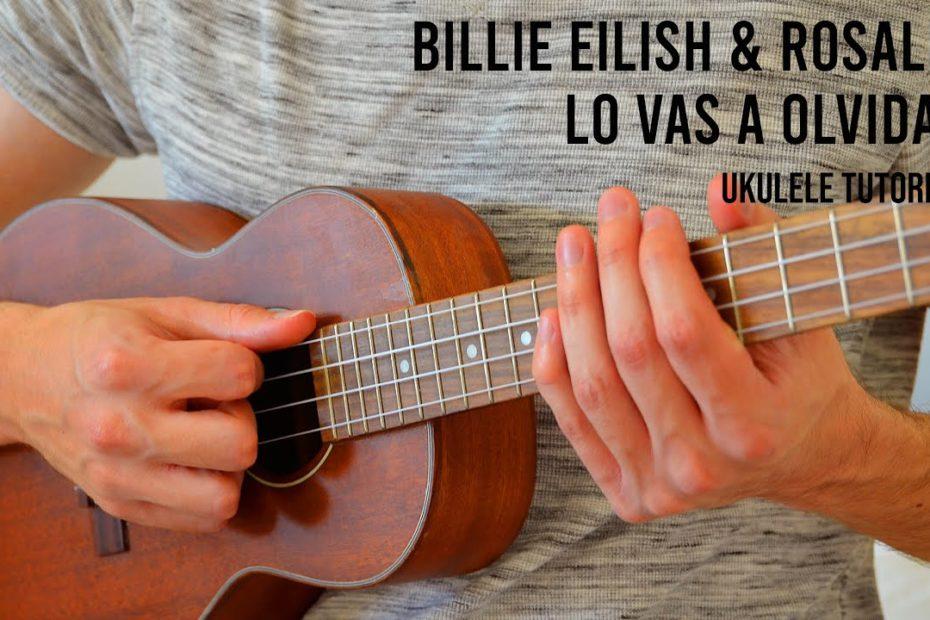 Billie Eilish, ROSALÍA - Lo Vas A Olvidar EASY Ukulele Tutorial With Chords / Lyrics