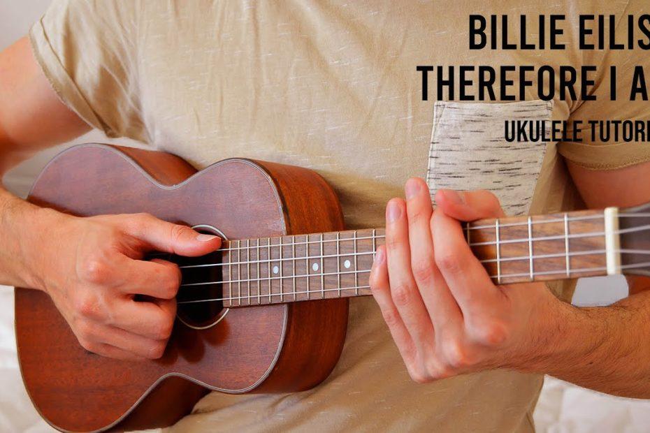 Billie Eilish - Therefore I Am EASY Ukulele Tutorial With Chords / Lyrics