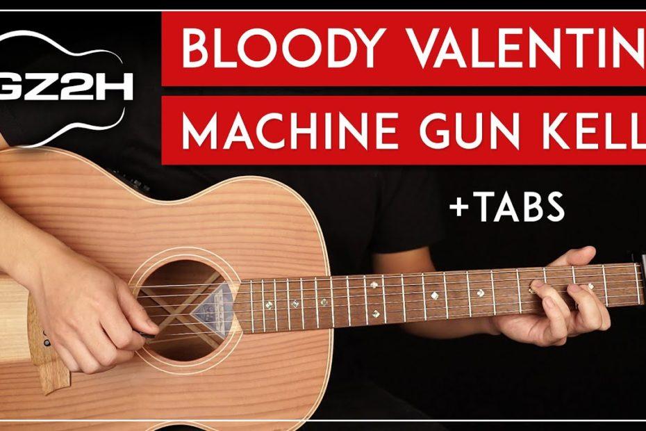 Bloody Valentine Acoustic Guitar Tutorial   Machine Gun Kelly Guitar Lesson |Easy Chords + TAB|