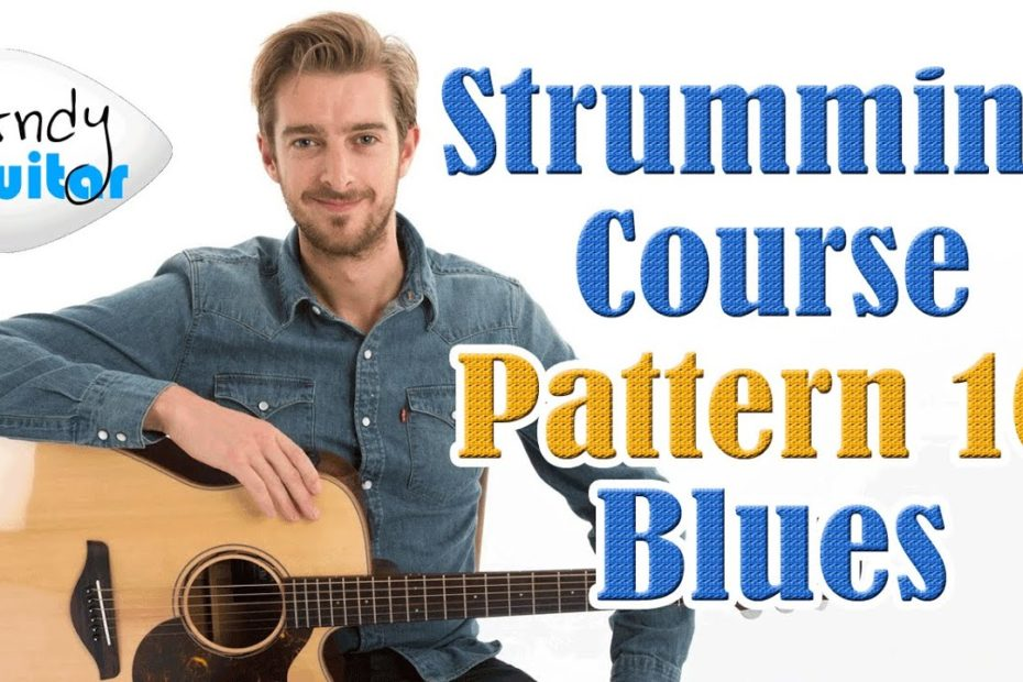 Blues Strumming Pattern - Strumming Course Pattern 10 - Strumming Tutorial #13