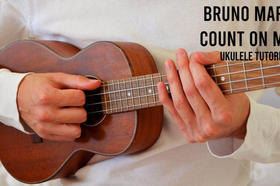 Bruno Mars – Count On Me EASY Ukulele Tutorial With Chords / Lyrics