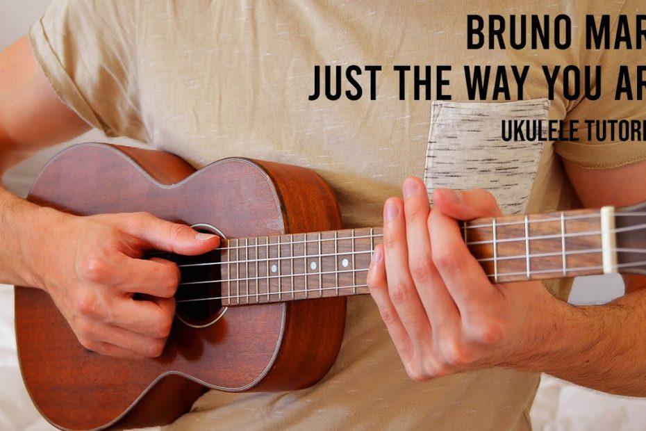 Bruno Mars – Just The Way You Are EASY Ukulele Tutorial With Chords / Lyrics