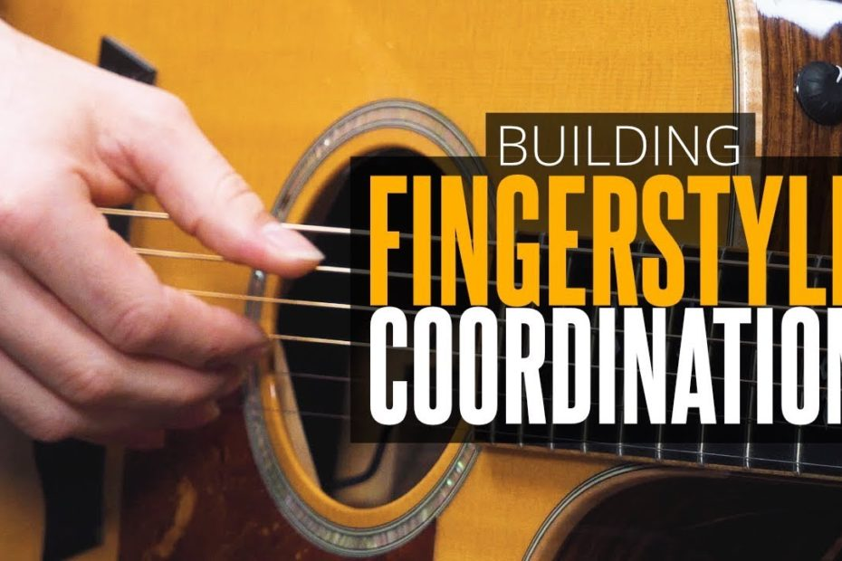 Building Coordination For Fingerstyle Guitar