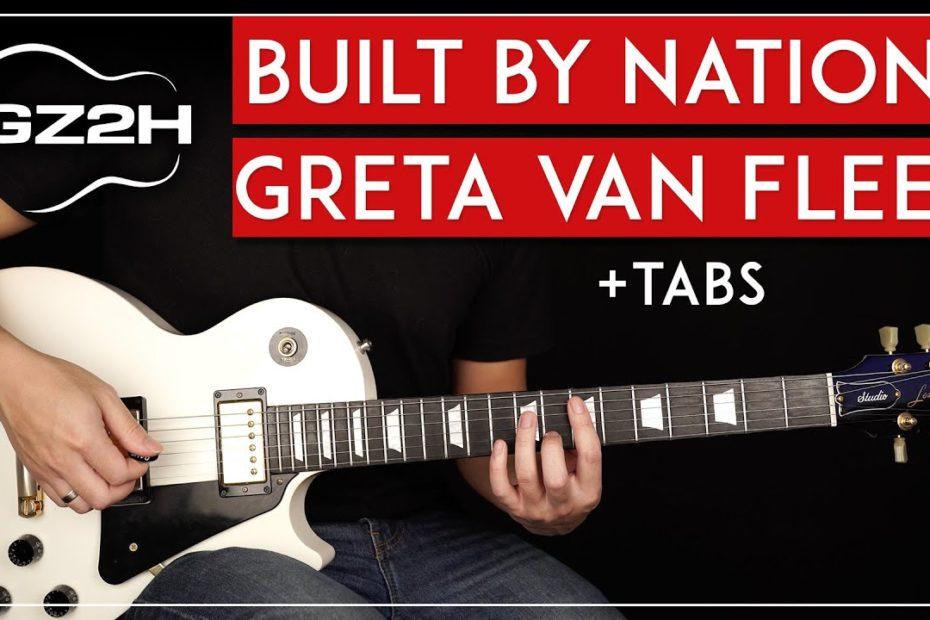 Built By Nations Guitar Tutorial Greta Van Fleet Guitar Lesson |All Guitar Parts + Original Stems|
