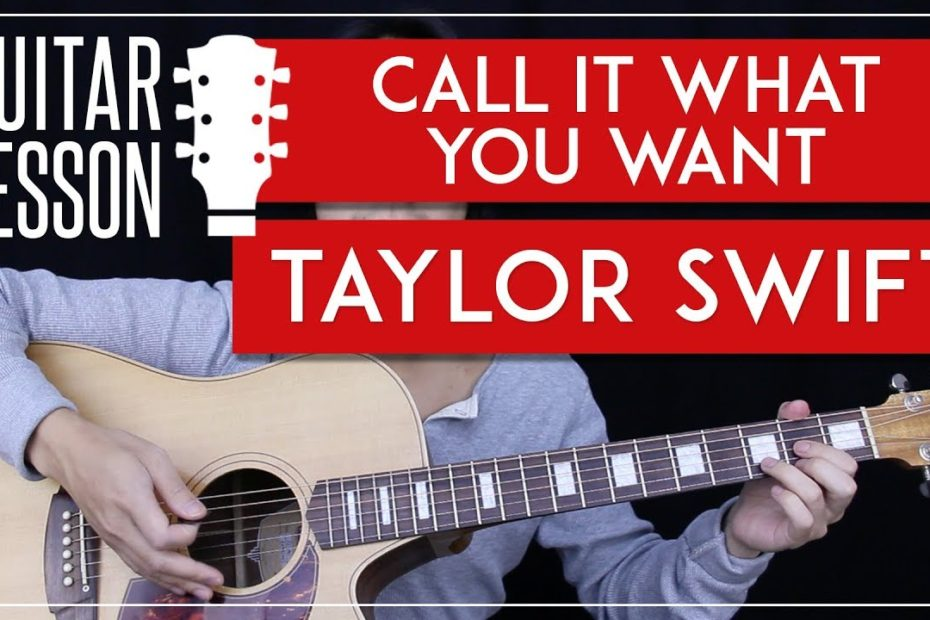Call It What You Want Guitar Tutorial - Taylor Swift Guitar Lesson     No Capo Chords + Cover 