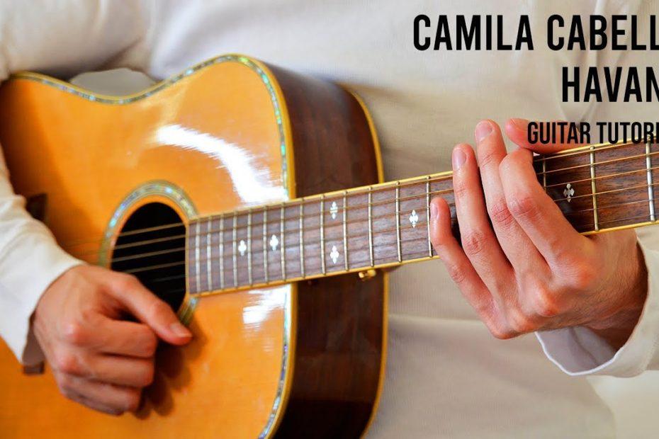 Camila Cabello – Havana EASY Guitar Tutorial With Chords / Lyrics