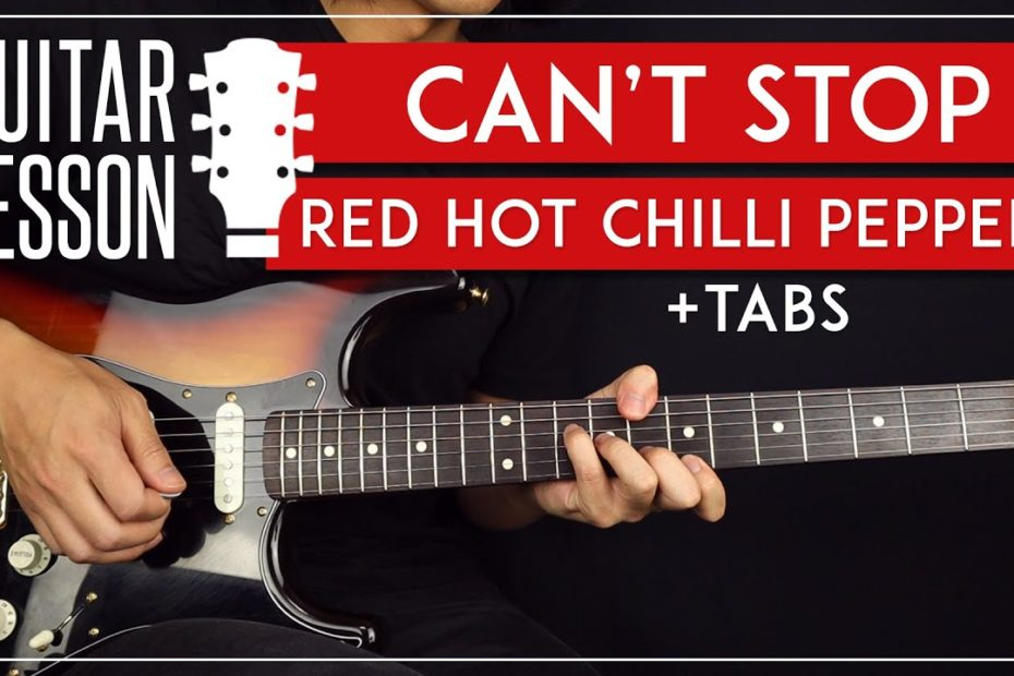 Can't Stop Guitar Lesson      Red Hot Chili Peppers Guitar Tutorial |TABs + Solo|