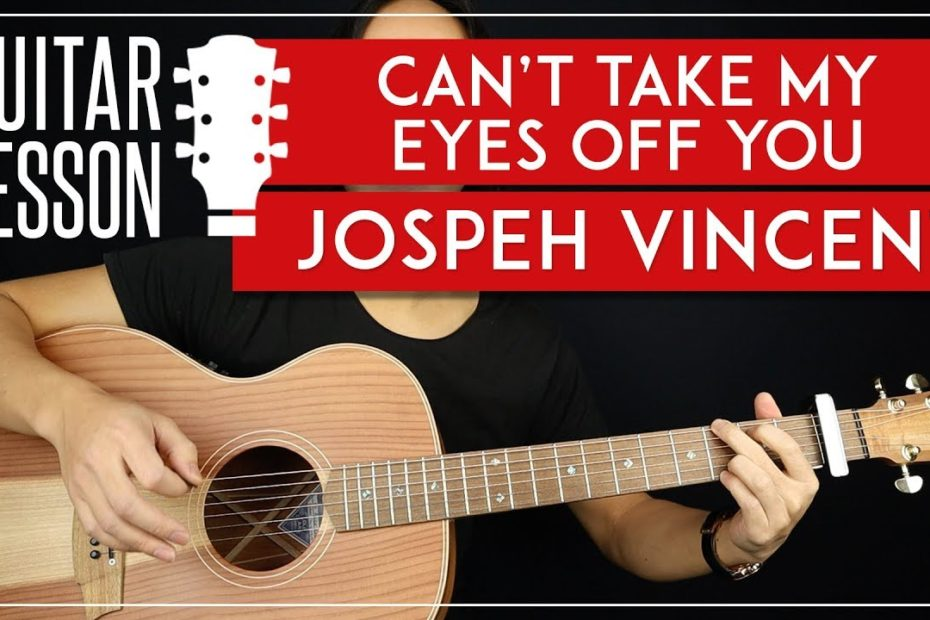 Can't Take My Eyes Off You Guitar Tutorial   Joseph Vincent Guitar Lesson |Easy Chords|
