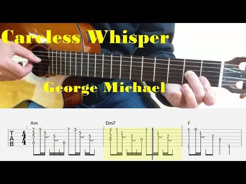 Careless Whisper - George Michael - Fingerstyle guitar with tabs