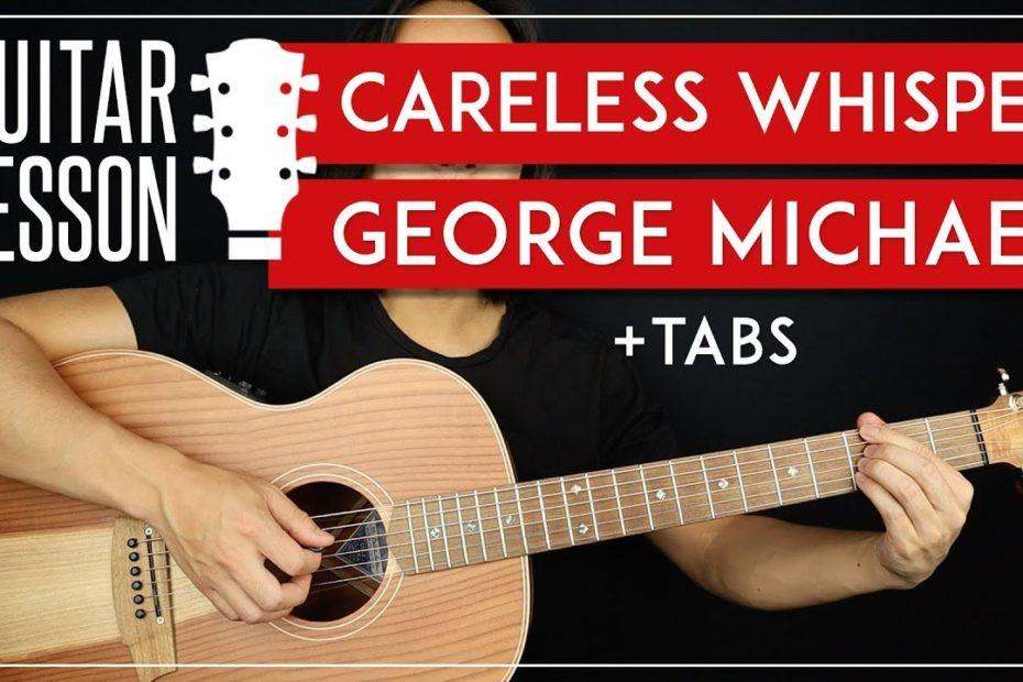Careless Whisper Guitar Tutorial   George Michael Guitar Lesson  Easy Chords + TAB 