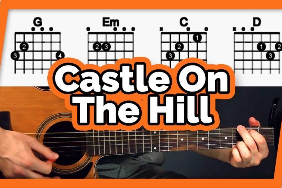 Castle On The Hill Guitar Tutorial (Ed Sheeran) Easy Chords Guitar Lesson