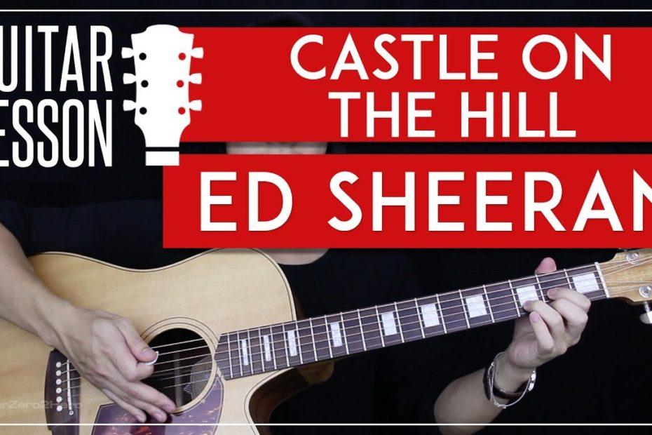Castle On The Hill Guitar Tutorial - Ed Sheeran Guitar Lesson   |Easy Chords + Guitar Cover|
