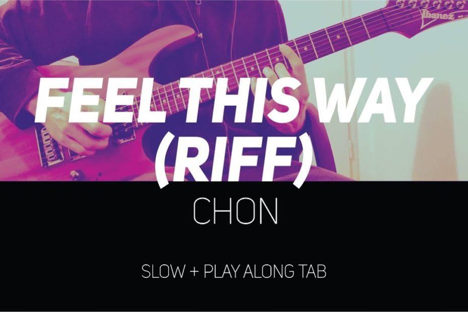 CHON - Feel this way riff (slow + Play Along Tab)