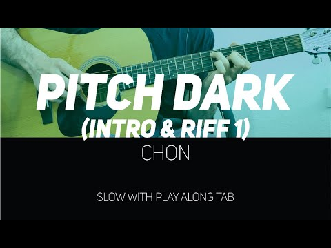 CHON - Pitch Dark intro & riff (slow with Play Along Tab)