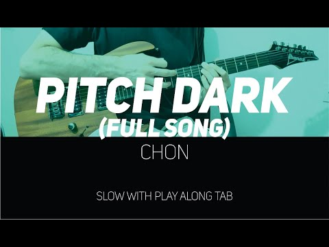 CHON - Pitch Dark (slow with Play Along Tab) - FULL SONG