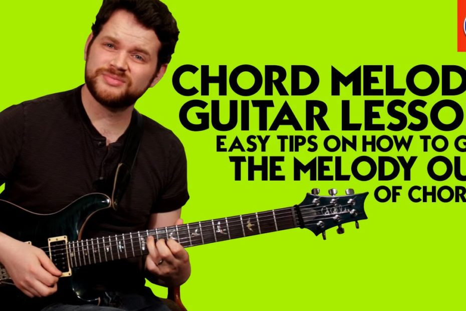 Chord Melody Guitar Lesson - Easy Tips on How to Get the Melody Out of Chords