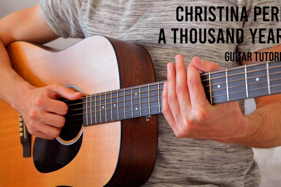Christina Perri – A Thousand Years EASY Guitar Tutorial With Chords / Lyrics