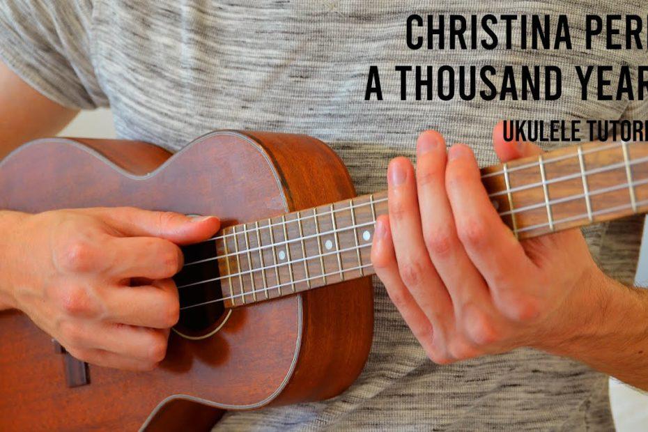 Christina Perri – A Thousand Years EASY Ukulele Tutorial With Chords / Lyrics