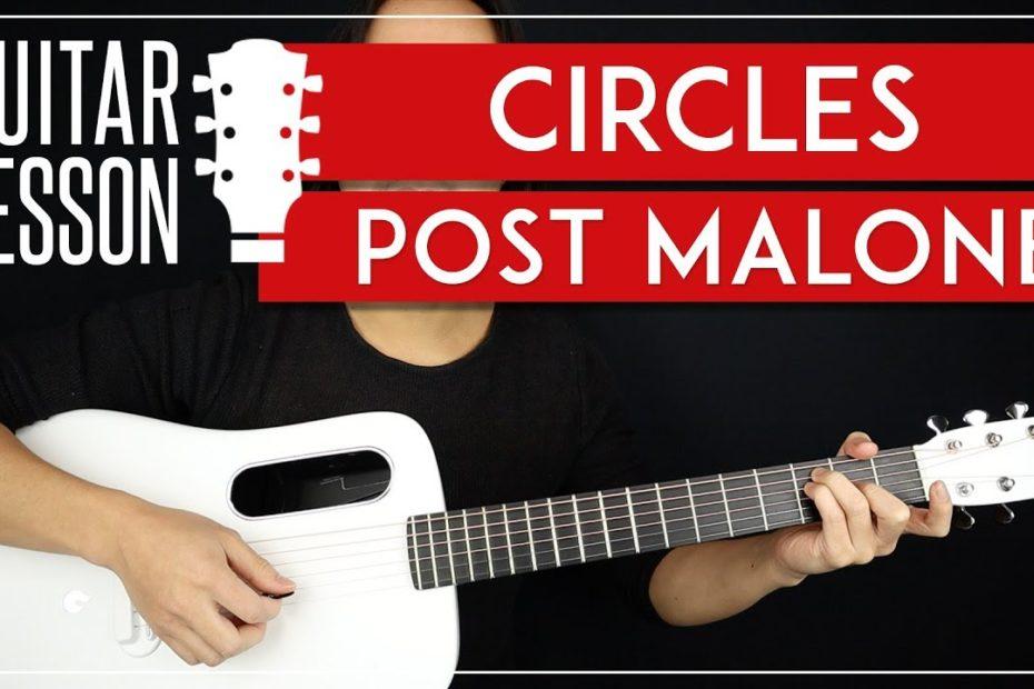 Circles Guitar Tutorial    Post Malone Guitar Lesson |Chords + TAB|